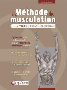 Méthode de musculation - Tome 2 : L'espace stratégique